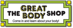 The Great Body Shop: Come in and learn about your great body!